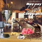 mua-may-xay-ca-phe-cong-nghiep-bia