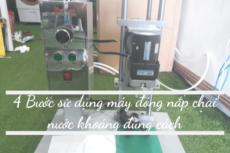 cách sử dụng máy đóng chai